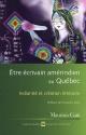 Couverture : Être Écrivain Amérindien au Québec Indianité et Création Litt.... Maurizio Gatti