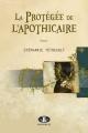 Couverture : Protégée de l'apothicaire (La) Stéphanie Tétreault