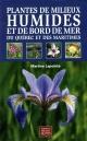 Couverture : Plantes des milieux humides et de bord de mer Québec/Maritimes Michel Leboeuf, Martine Lapointe