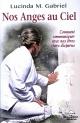 Couverture : Nos Anges au Ciel : comment communiquer avec nos êtres chers... Lucinda M. Gabriel