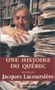 Couverture : Une histoire du Québec racontée par Jacques Lacoursièere Jacques Lacoursière