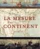 Couverture : Mesure d'un continent (La) Raymonde Litalien, Denis Vaugeois, Jean-francois Palomino
