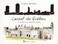 Carnet de Québec,Un itinéraire en images et en mots