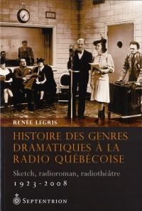 Histoire des genres dramatiques à la radio québécoise