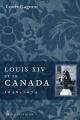 Couverture : Louis XIV et le Canada, 1658-1674 Louis Gagnon