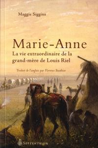 Marie-Anne: l' histoire extraordinaire de la grand-mère de Louis
