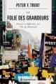 Couverture : La folie des grandeurs: fusion et défusions sur l'île de Montréal Peter Trent