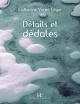 Couverture : Détails et dédales Marie-france Bazzo, Catherine Voyer-léger
