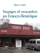 Couverture : Voyages et rencontres en Franco-Amérique Dean R. Louder