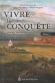 Couverture : Vivre la Conquête T.1: Vivre la Conquête: à travers plus de 25 pa Gaston Deschênes, Denis Vaugeois