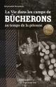 Couverture : Vie dans les camps de bûcherons au temps de la pitoune (La) Raymonde Beaudoin