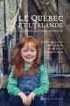Couverture : Québec et l'Irlande (Le) :Culture, histoire, identité Simon Jolivet, Linda Cardinal, Isabelle Matte