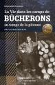 Couverture : Vie dans les camps de bûcherons au temps de la pitoune Raymonde Beaudoin