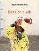 Couverture : Passion Haïti Rodney Saint-éloi, Olivier Nifle
