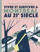 Couverture : Vivre et survivre à Montréal au XXIe siècle Laurent Turcot, Stéphanie Neveu, Alexandre Taillefer