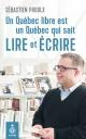 Couverture : Un Québec libre est un Québec qui sait lire et écrire Sébastien Proulx