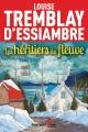 Couverture : Les héritiers du fleuve T.1 : 1886-1893 Louise Tremblay-d'essiambre