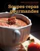 Couverture : Soupes-repas gourmandes Anne L. Desjardins