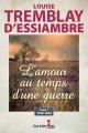 Couverture : L'amour au temps d'une guerre T.1 : 1939-1942 Louise Tremblay-d'essiambre