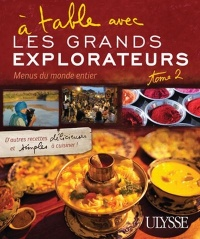 À table avec les Grands Explorateurs:Menus du monde T.2