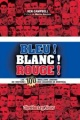 Couverture : Bleu! Blanc! Rouge!Les 100 meilleurs joueurs du Canadien de Mtl Ken Campbell