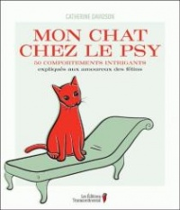 Vignette du livre Mon chat chez le psy : 50 comportements intrigants...