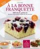 Couverture : À la bonne franquette (2e édition) 120 chefs québécois... Lynne Faubert
