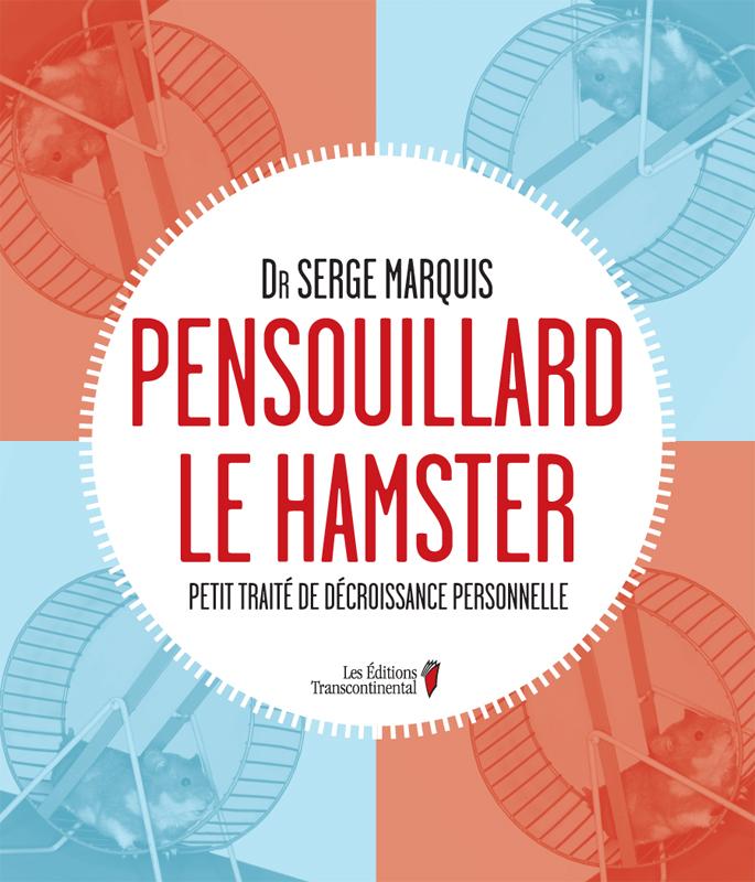 Couverture : Pensouillard le hamster Serge Marquis