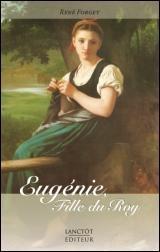 Eugénie, fille du Roy T.1