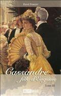 Eugénie fille du Roy T.3 :Cassandre, fille d'Eugénie