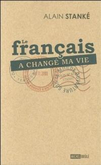 Français a changé ma vie (Le)
