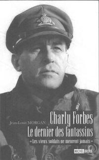 Charly Forbes: Le dernier des fantassins