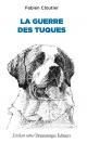 Couverture : Guerre des tuques (La) Fabien Cloutier, Roger Cantin, Danyèle Patenaude