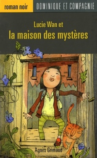 Lucie Wan et la Maison des Mystère