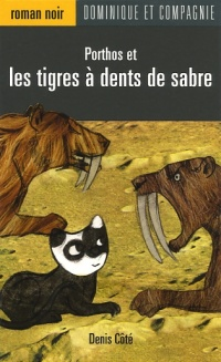 Porthos et les Tigres à Dents de Sabre T.2
