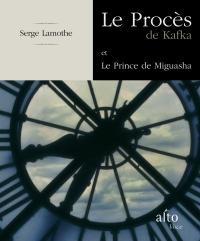 Procès de Kafka (Le) et Le Prince de Miguasha
