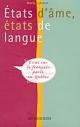 Couverture : États d'âme, états de langue: Essai sur le français parlé au QC Marty Laforest