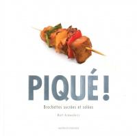 Piqué!: brochettes sucrées et salées