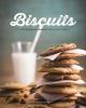 Couverture : Biscuits:plus de 70 recettes de biscuits traditionnels,originaux