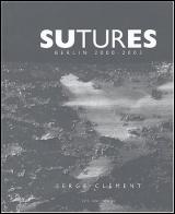 Sutures : Berlin 2000/2003