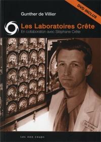 Laboratoires Crête (Les) (+DVD)