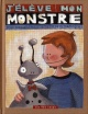 Couverture : J'élève mon monstre: Tout connaître sur le monstre domestique Élise Gravel