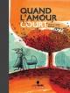 Couverture : Quand l'amour court Thierry Lenain, Stéphane-yves Barroux
