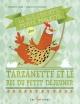 Couverture : La méchante petite poulette dans Tarzanette et le roi du petit dé Pierrette Dubé, Marie-Ève Tremblay