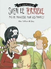 Les aventures de Sven le Terrible. Pas de princesse pour les...