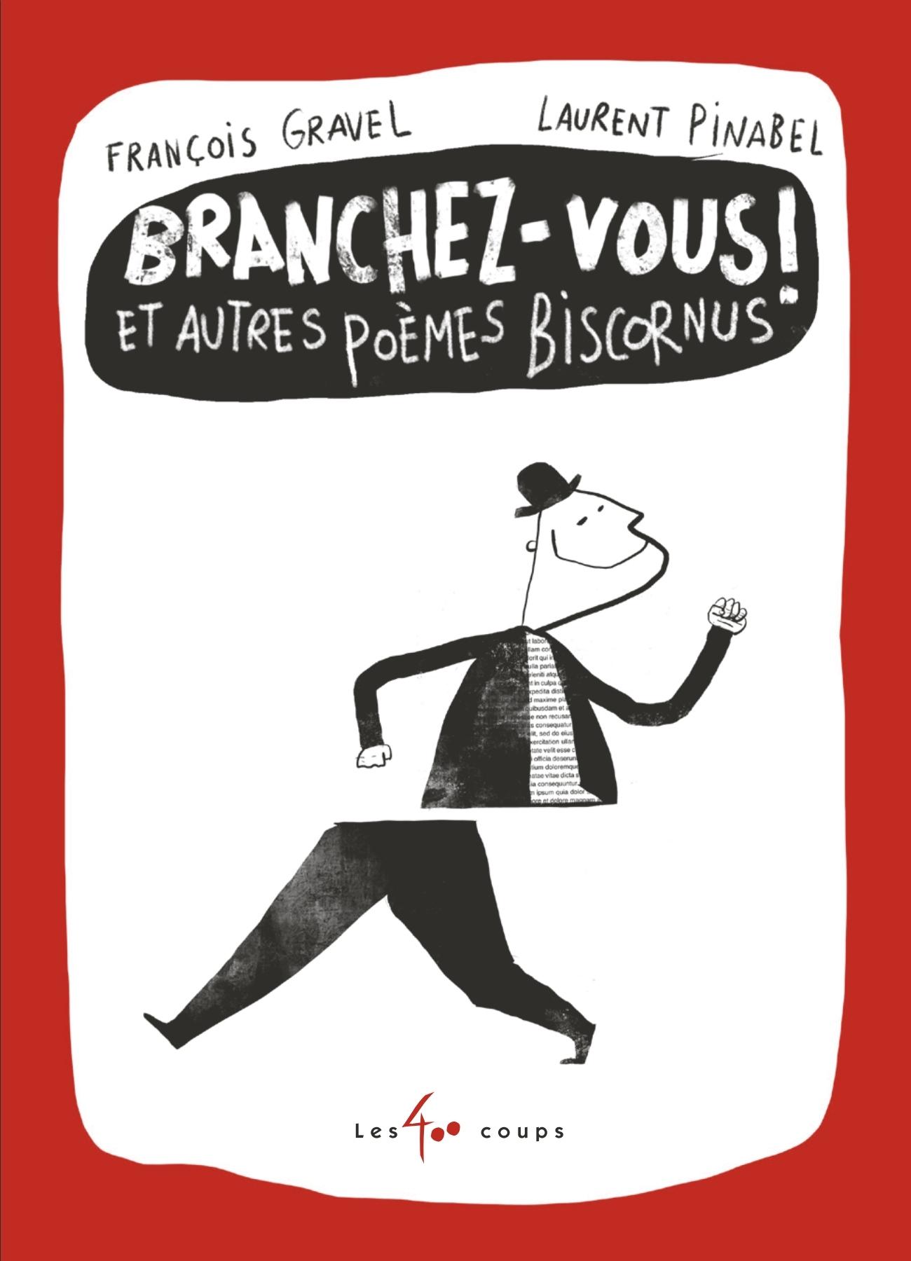 Couverture : Branchez-vous! & autres poèmes biscornus François Gravel, Laurent Pinabel