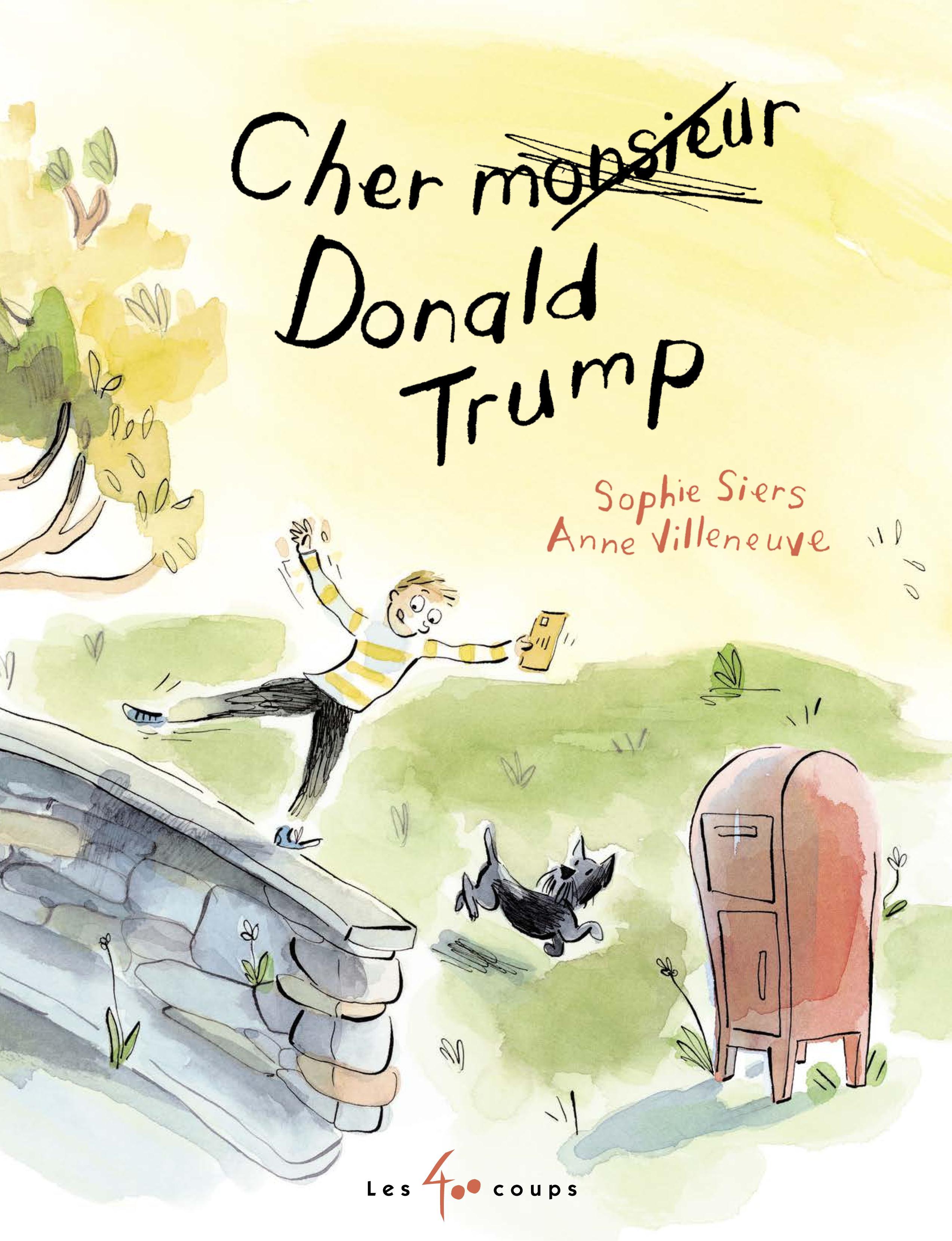 Couverture : Cher Donald Trump Anne Villeneuve, Sophie Siers