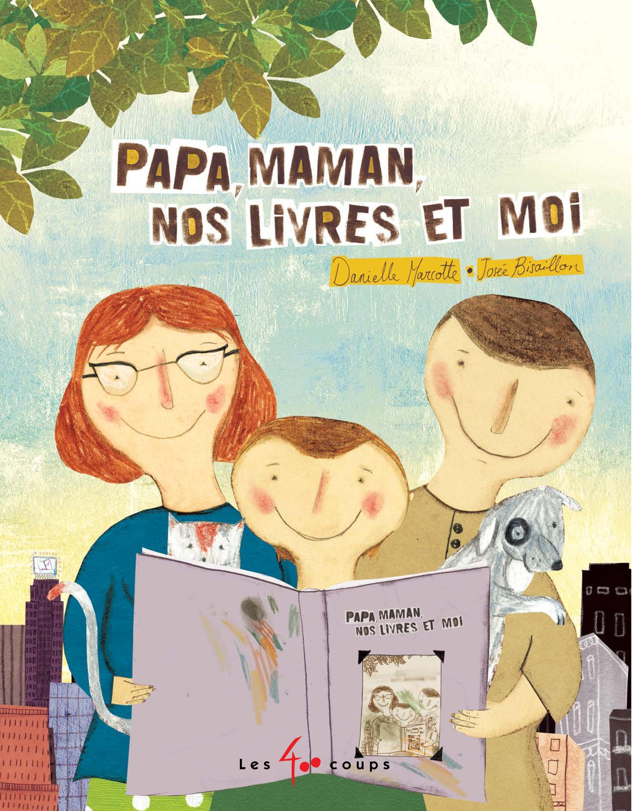 Couverture : Papa, maman, nos livres et moi Danielle Marcotte, Josée Bisaillon