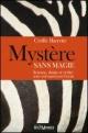 Couverture : Mystère sans magie. Science, doute et vérité, notre seul espoir.. Cyrille Barrette