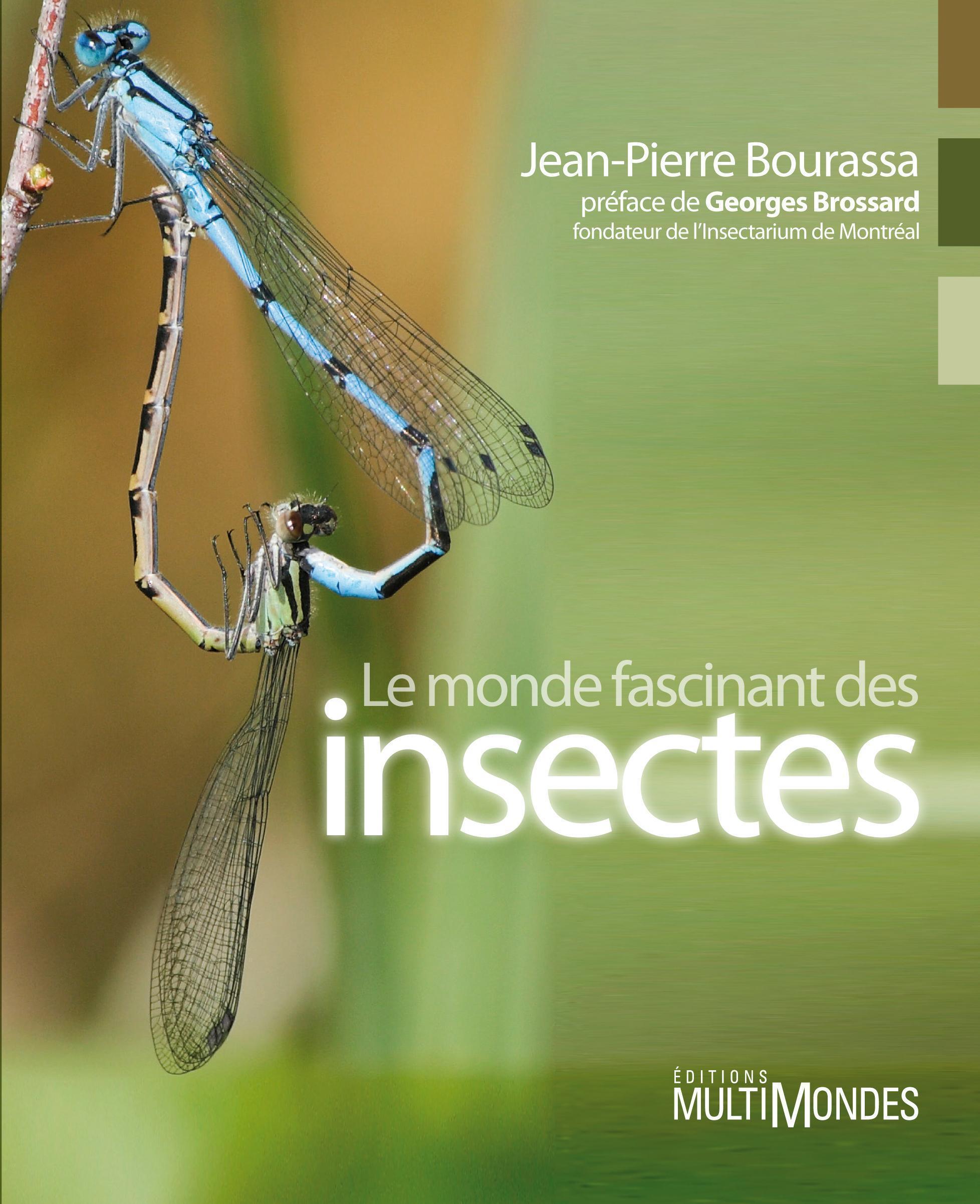 Couverture : Monde fascinant des insectes(Le) Jean-pierre Bourassa, Georges Brossard